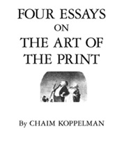 Four Essays on the Art of the Print, by Chaim Koppelmen